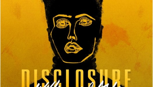"Listen to Disclosure's New Track, ""Willing & Able"""