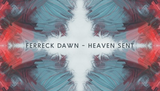 "Ferreck Dawn – ""Heaven Sent"""