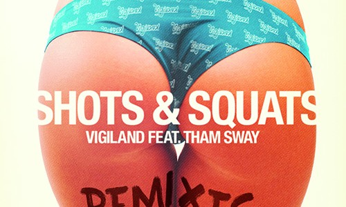 "Vigiland – ""Shots & Squats"" (Remixes)"