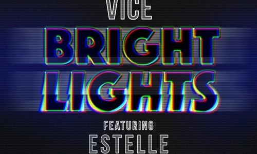 "Vice ft. Estelle – ""Bright Lights"""
