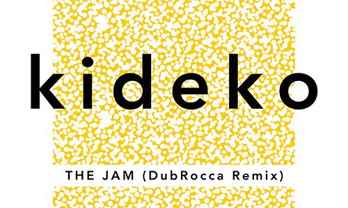 "Kideko – ""The Jam"" (DubRocca Remix)"