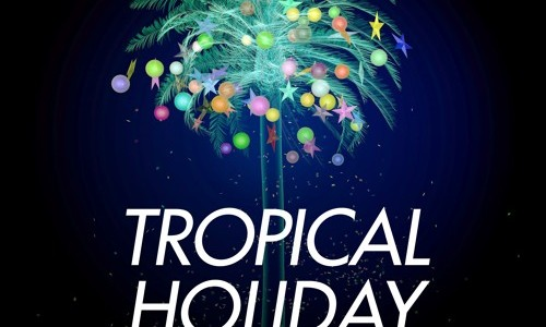 "Tropical Holiday – ""Christmas"" (Baby Please Come Home)"