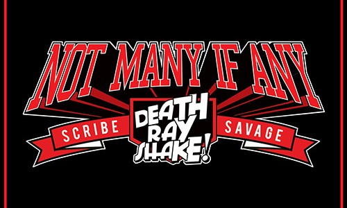 "Death Ray Shake, Scribe & Savage – ""Not Many If Any"" (Remixes)"