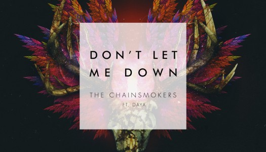 "The Chainsmokers – ""Don't Let Me Down"""