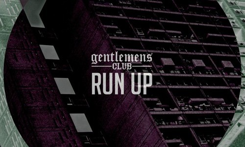 "Gentlemen's Club – ""Run Up"""
