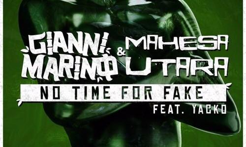 """Gianni Marino & Mahesa Utara – """"No Time For Fake"""" ft. Yacko"""