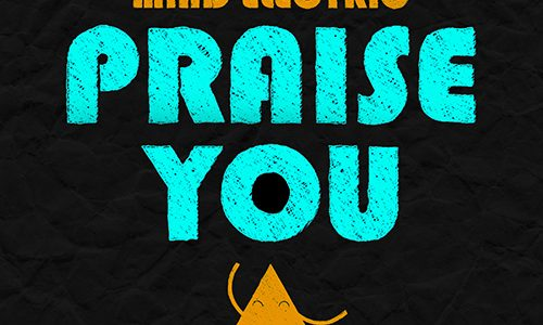 "Mind Electric – ""Praise You"" (Remixes)"