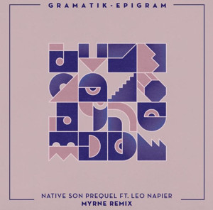 "MYRNE – ""Native Son Prequel"" (Gramatik Official Remix)"