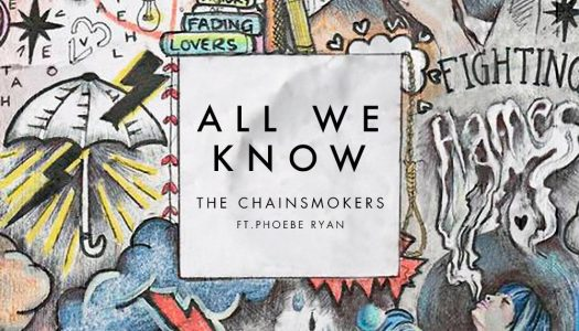 "The Chainsmokers Feat. Phoebe Ryan – ""All We Know"""