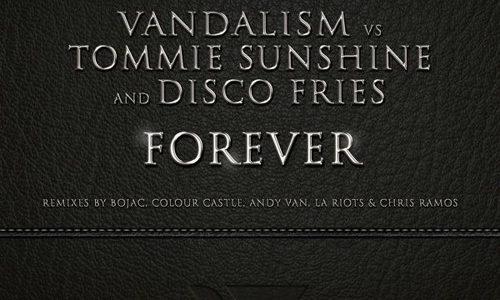 "Vandalism vs Tommie Sunshine & Disco Fries – ""Forever"""