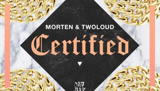 """MORTEN & TWOLOUD – """"Certified"""""""