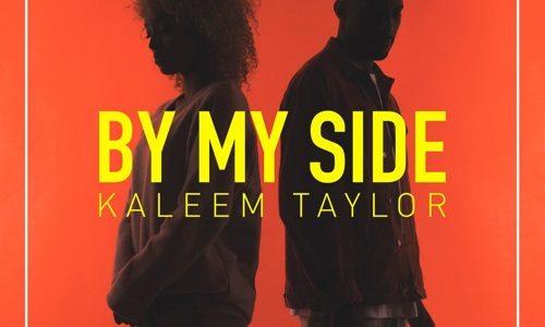 "Kaleem Taylor – ""By My Side"""
