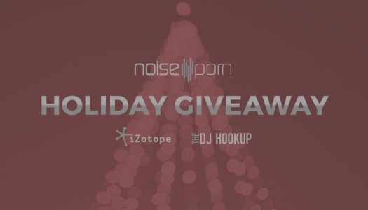 Exclusive Giveaway: Win Gear from iZotope, The DJ Hookup, and Noiseporn