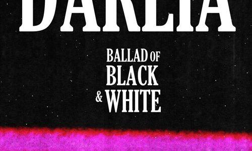 "Darlia – ""Ballad Of Black And White"""