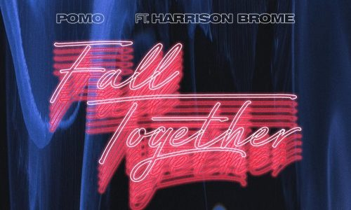 "Pomo – ""Fall Together"" ft. Harrison Brome"