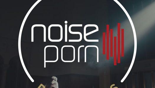 Noiseporn x Daily Playlists #22