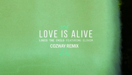 "Cozway Flips Louis The Child's ""Love Is Alive"" Ft. Elohim"