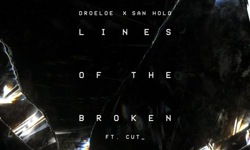 "San Holo & DROELOE Combine Forces For Beautiful Single, ""Lines for the Broken"""