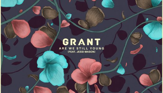 "Grant – ""Are We Still Young"" (ft. Jessi Mason)"