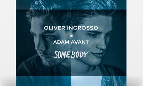 "Oliver Ingrosso & Adam Avant – ""Somebody"" (Liquid Monkeys Remix)"