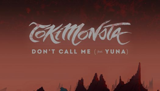 """Trap Queen TOKiMONSTA Releases Brand New Single, """"Don't Call Me"""" (Ft Yuna)"""