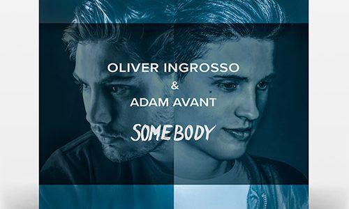 "Oliver Ingrosso & Adam Avant – ""Somebody"" (ROËDS Remix)"