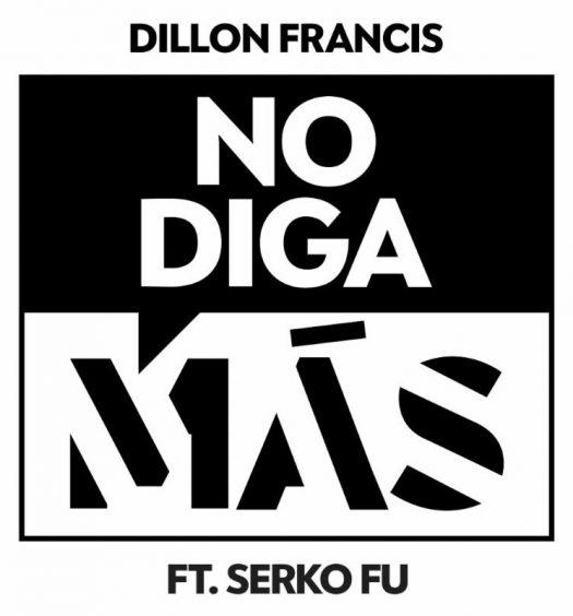 dillon-francis-no-diga-mas