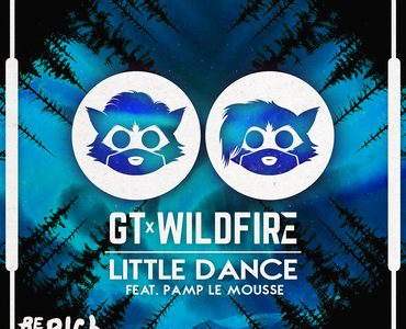 "GT & Wildfire – ""Little Dance"" (Feat. Pamp Le Mousse)"