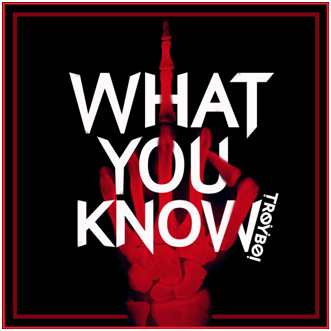 troyboi-what-you-know