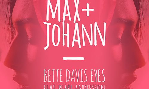 "Max + Johann – ""Bette Davis Eyes"""
