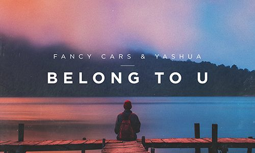 "Fancy Cars – ""Belong To U"""