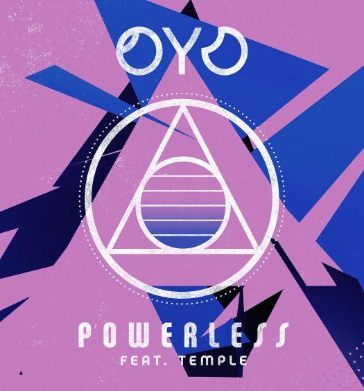 OYO TEMPLE Powerless