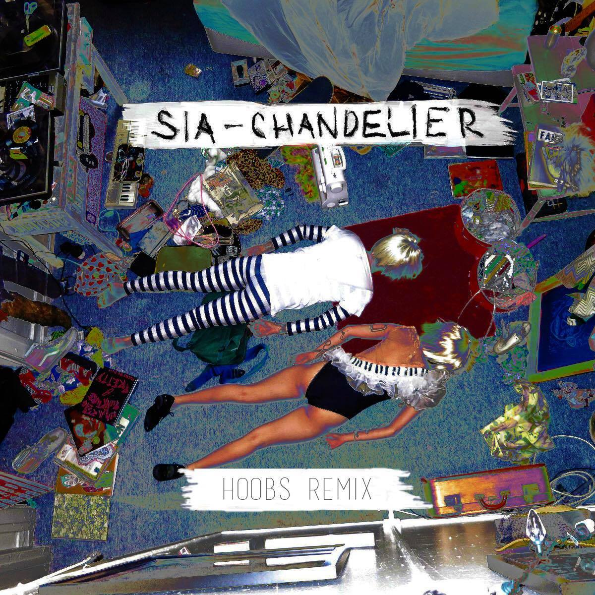 Sia Chandelier Hoobs Remix