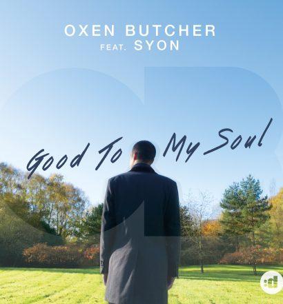 Oxen Butcher Good To My Soul Syon