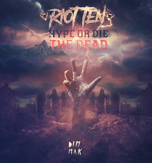 Riot Ten Hype or Die The Dead EP Dim Mak