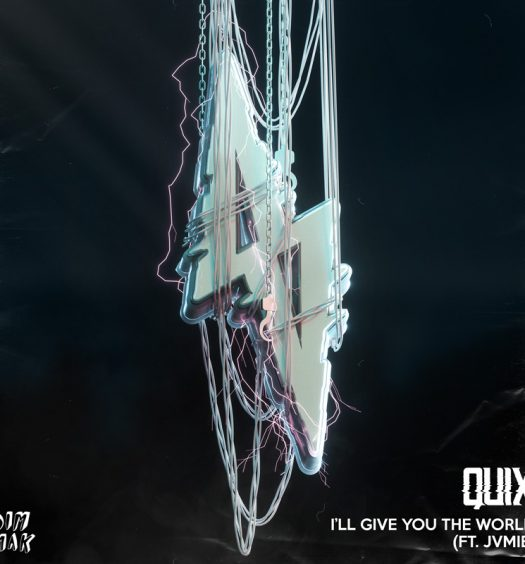 QUIX I'll Give You The World JVMIE Dim Mak Records