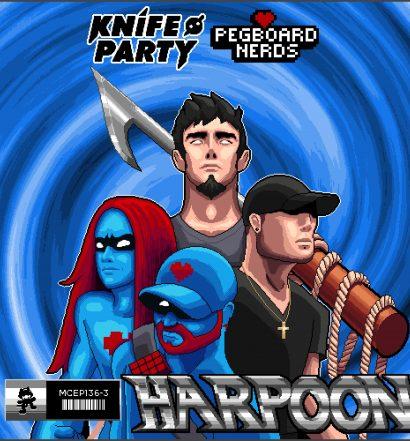 Pegboard Nerds Knife Party Harpoon Monstercat