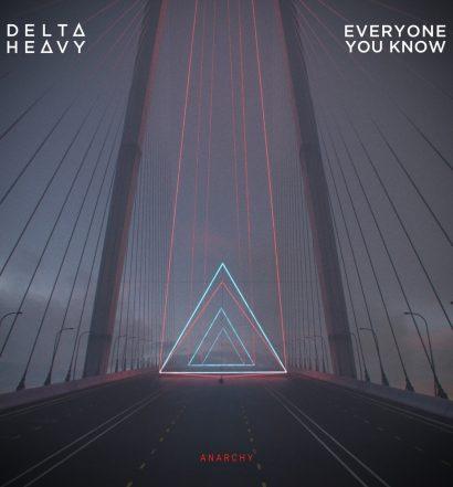Delta Heavy Everyone You Know Anarchy RAM Records