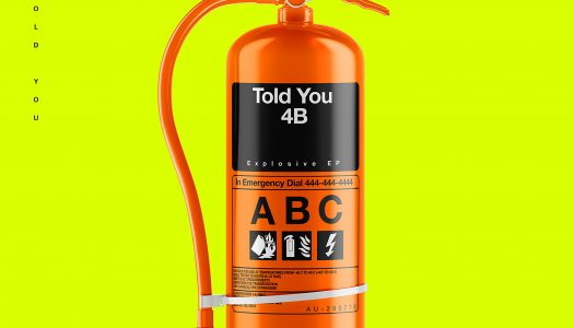 "4B Blends Hardstyle and Hard Trap in ""Told You"" off His Upcoming EP"