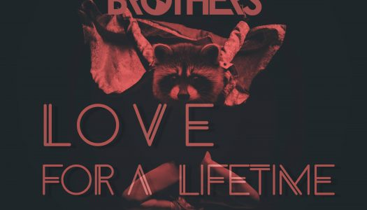 Progressive Brothers' New Single is One You'll 'Love For A Lifetime'